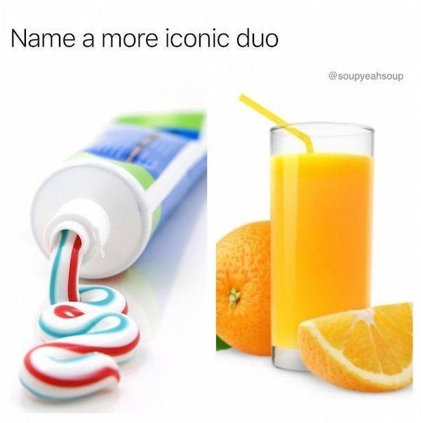 ironic meme of toothpaste and orange juice as the iconic duo