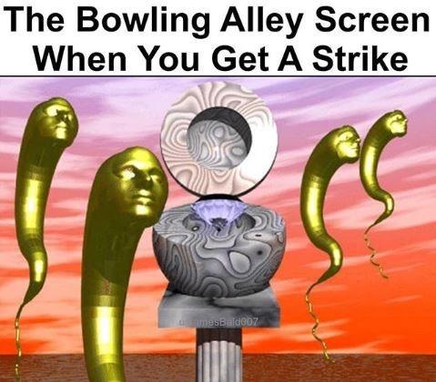 """'Bowling Alley Screen When You Get A Strike"""" meme"""