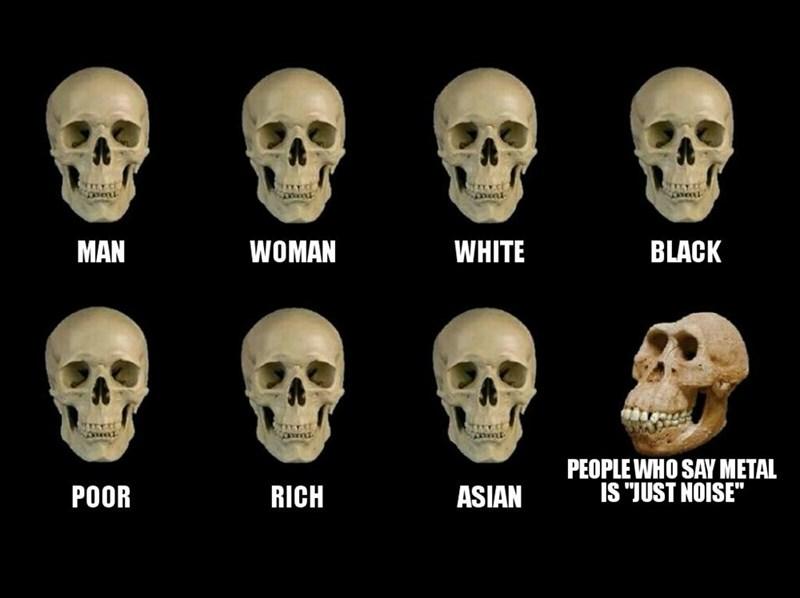"""dank - Bone - WHITE MAN WOMAN BLACK TEE PEOPLE WHO SAY METAL IS """"JUST NOISE"""" POOR RICH ASIAN"""