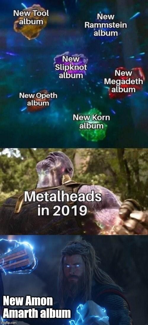 dank - Font - New Tool album New Rammstein album New Slipknot album New Megadeth album New Opeth album New Korn album Metalheads in 2019 New Amon Amarth album imgflip.com