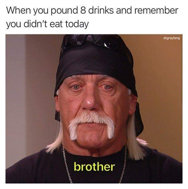 Face - When you pound 8 drinks and remember you didn't eat today drgrayfang brother
