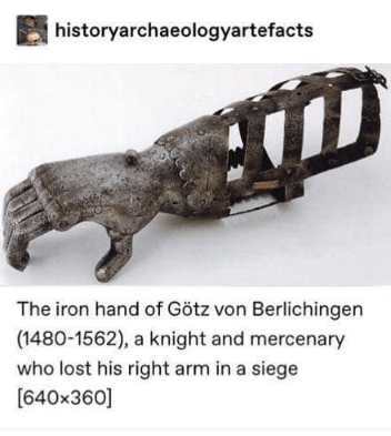 iron hand - Auto part - historyarchaeologyartefacts The iron hand of Götz von Berlichingen (1480-1562), a knight and mercenary who lost his right arm in a siege [640x360]
