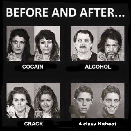 kahoot meme - Face - BEFORE AND AFTER... COCAIN ALCOHOL A class Kahoot CRACK