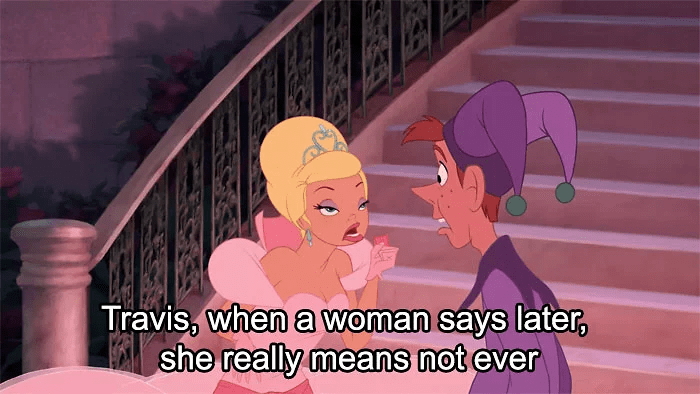 disney insult - Cartoon - Travis, when a woman says later she really means not ever