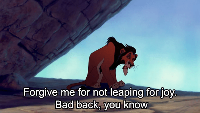 disney insult - Cartoon - Forgive me for not leaping for joy. Bad back, you know