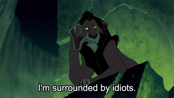 disney insult - Cartoon - I'm surrounded by idiots.