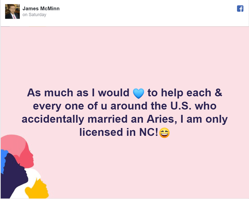 Text - James McMinn on Saturday As much as I would to help each & every one of u around the U.S. who accidentally married an Aries, I am only licensed in NC!