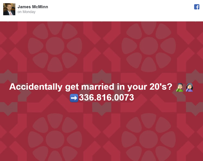Text - James McMinn on Monday Accidentally get married in your 20's? 336.816.0073