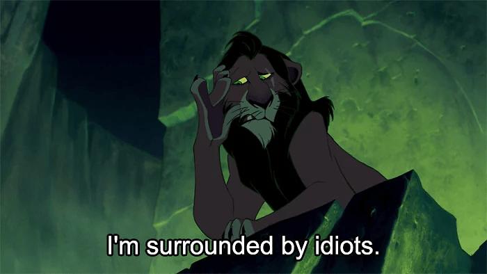 sassy disney - Cartoon - I'm surrounded by idiots.