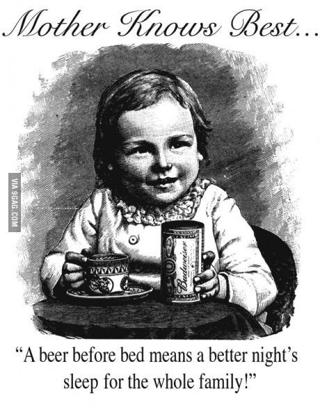 """Text - Mother Knows Best... WNwww """"A beer before bed means a better night's sleep for the whole family! VIA 9GAG.COM"""
