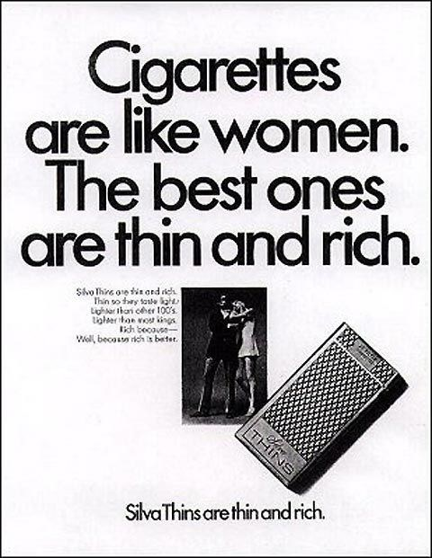 Text - Cigarettes are like women. The best ones are thin and rich. SoThre oetiaed ich Thin so thry totle a gharan cher 100s ligheer hoe o ngs Iih becave e beca ch is betet SilvaThins are thinand rich.