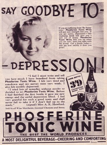 """Newspaper - SAY GOODBYE TO- If you are suffering from 'Bu hang over, Phosferine Tonic Wine will put new strength into you. If you are nervy, depressed-this vitalizing drink will give you a new jov of living. Phosferine- Tonic Wine litts you up when. you are 'ow,' puts you right with the world. Get a bottle today and see how swiftly it does you good! -DEPRESSION! """"I feel I must write and tell vou how much I have benefited from taking Phosferine Tonic Wine. 1 felt very tired and run-down and my ne"""