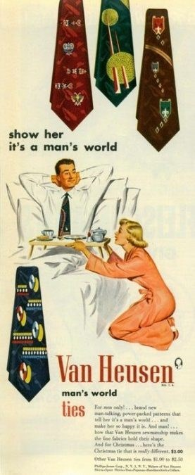 Poster - 3 show her it's a man's world Van Heusen® man's world ties For mn only!..beand new an-alking, powergackel pasters that ell ber 'sa mn's w. and make ber so hapyy it is. And man. how that Van He smaship makes the fne fabeis held their shape. And or Christm here's the Christmas tie that is lly dierent, $2.00 Oher Ve Hrsen ti frm 00 t 0 n