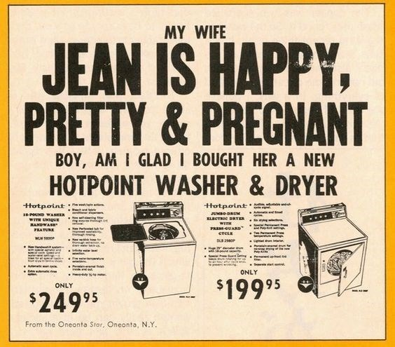 Vintage advertisement - MY WIFE JEAN IS HAPPY, PRETTY &PREGNANT BOY, AM I GLAD I BOUGHT HER A NEW HOTPOINT WASHER & DRYER Hotpoint Hotpoint JUn-DRUM LECTRIC DRTE oUD WAsE RANDWAS PRE GUARD T EATURE CTCL e WL sP D20 d ONLY $199 95 ONLY $24995 From the Oneonta Star, Oneonta, N.Y.