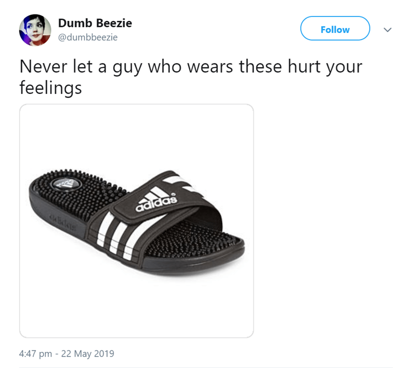 Footwear - Dumb Beezie @dumbbeezie Follow Never let a guy who wears these hurt your feelings adidas 4:47 pm 22 May 2019