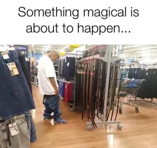 dank memes - Jeans - Something magical is about to happen... 197