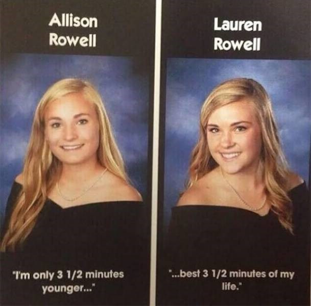 Hair - Allison Rowell Lauren Rowell I'm only 3 1/2 minutes younger... ...best 3 1/2 minutes of my life.
