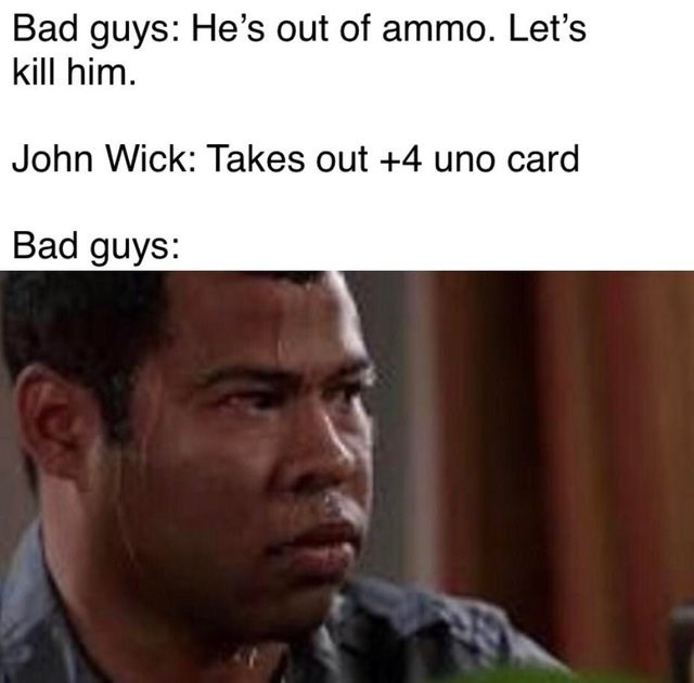 john wick meme: John wick takes out a +4 uno cards, image of 'bad guys' portrayed as jordan peele sweating.