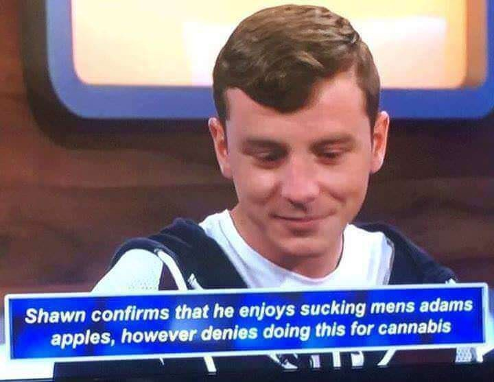 funny meme - News - Shawn confirms that he enjoys sucking mens adams apples, however denies doing this for cannabis