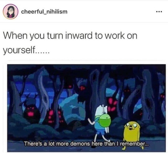 funny meme - Cartoon - cheerful_nihilism When you turn inward to work on yourself... There's a lot more demons here than I remember..