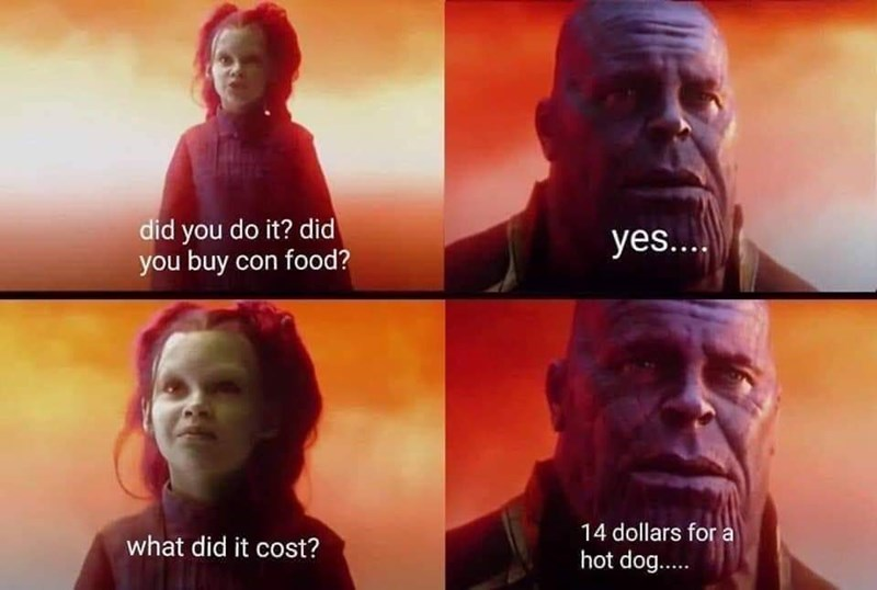 meme - Movie - did you do it? did you buy con food? yes.... 14 dollars for a what did it cost? hot dog..