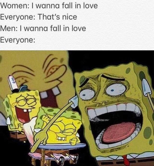 spongebob meme - Cartoon - Women: I wanna fall in love Everyone: That's nice Men: I wanna fall in love Everyone: