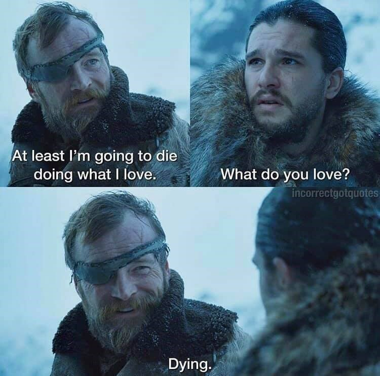 Facial hair - At least I'm going to die doing what I love. What do you love? incorrectgotquotes Dying.