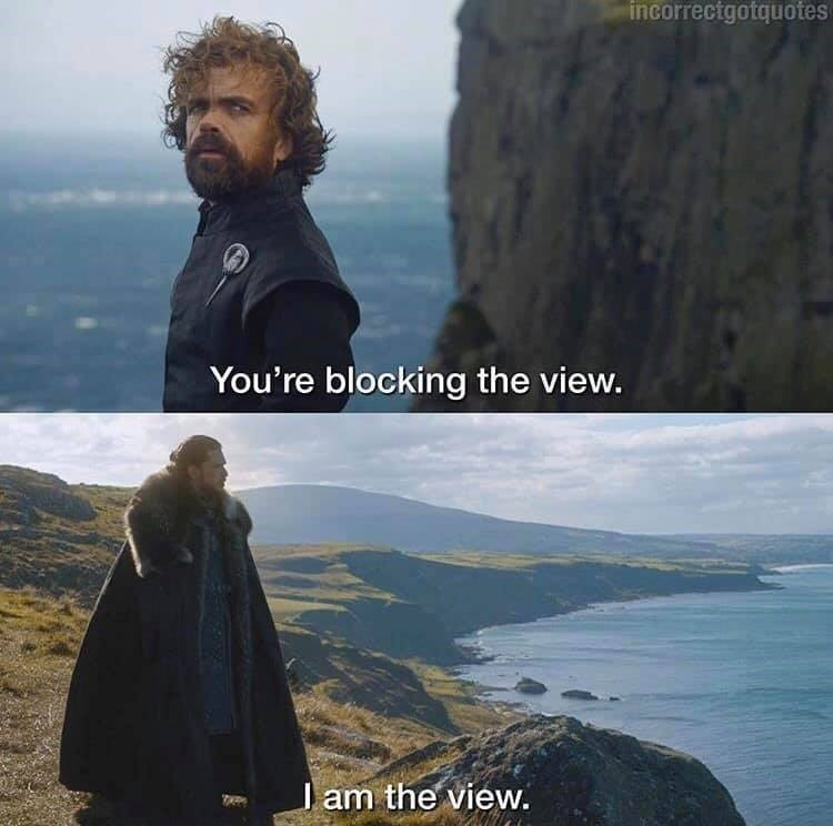 Outerwear - incorrectgotquotes You're blocking the view. Jam the view.