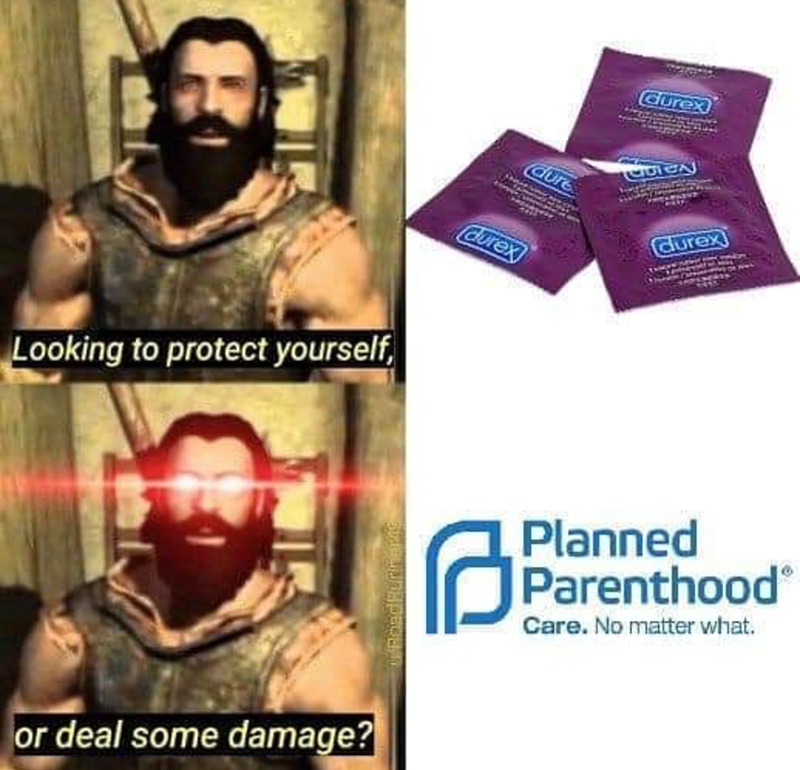 funny meme - Facial hair - Gurex 5 dure CLurex Curex Looking to protect yourself, Planned Parenthood Care. No matter vwhat. or deal some damage?