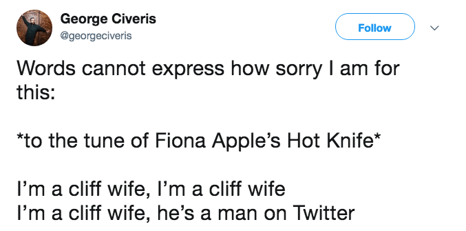 A tweet makes fun of cliff wife with the tune of Fiona Apple's Hot Knife.