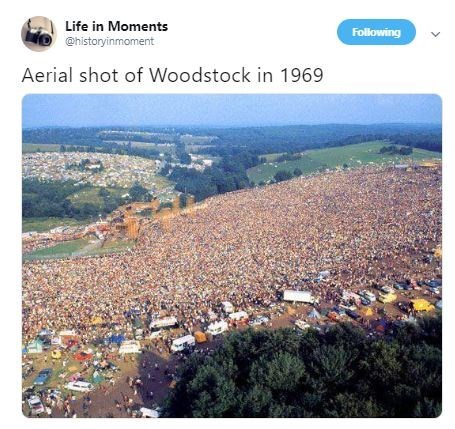 Interesting history photo - Natural landscape - Life in Moments Following @historyinmoment Aerial shot of Woodstock in 1969