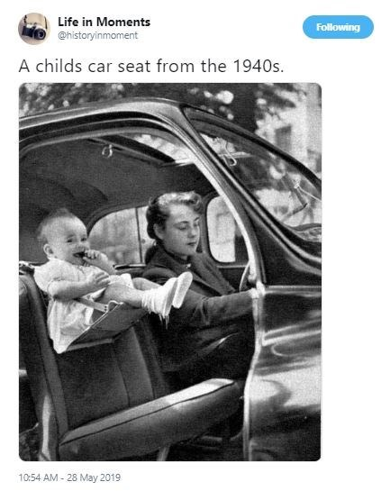 Interesting history photo - Motor vehicle - Life in Moments Following @historyinmoment A childs car seat from the 1940s 10:54 AM- 28 May 2019
