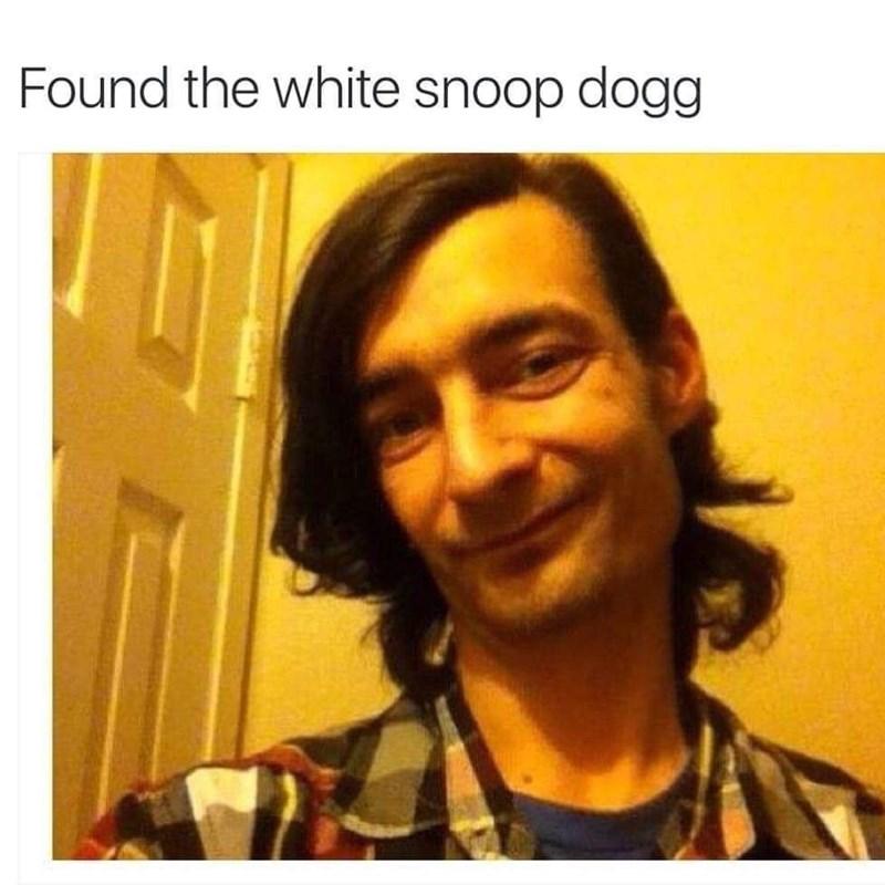 goofy meme - Hair - Found the white snoop dogg