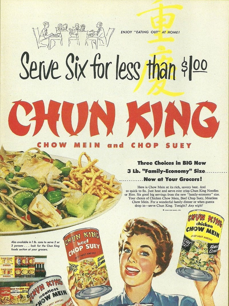 """vintage advertisement - Food - ENJOYEATING OUT"""" AT HOME! Serve Six for less than /0 CHUN KING CHOW MEIN and CHOP SUEY"""