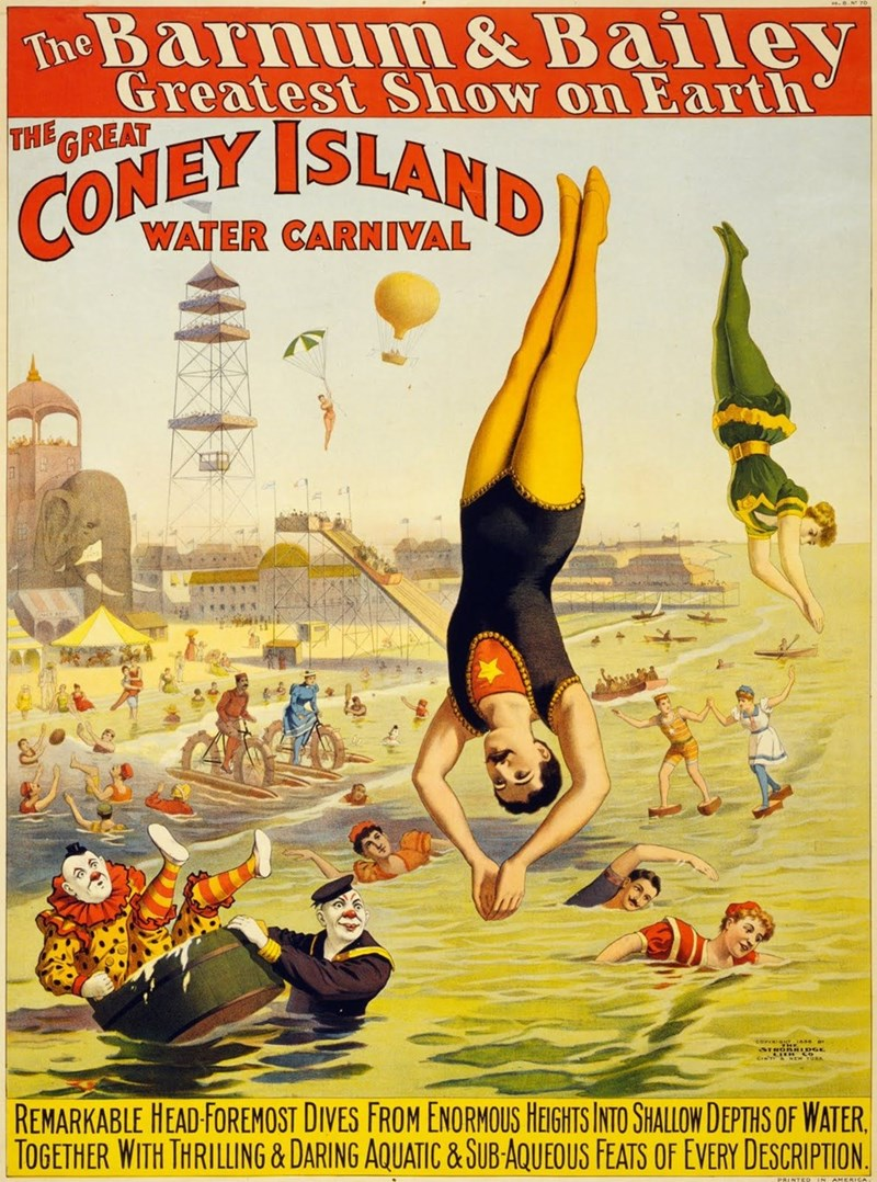 vintage advertisement - Poster - The Barnum & Bailey Greatest Show on Earth THE GREAT COMEY ISLAND WATER CARNIVAL REMARKABLE HEAD-FOREMOST DIVES FROM ENORMOUS HEIGHTS INTO SHALLOW DEPTHS OF WATER TOGETHER WITH THRILLING& DARING AQUATIC&SUB-AQUEOUS FEATS OF EVERY DESCRIPTION