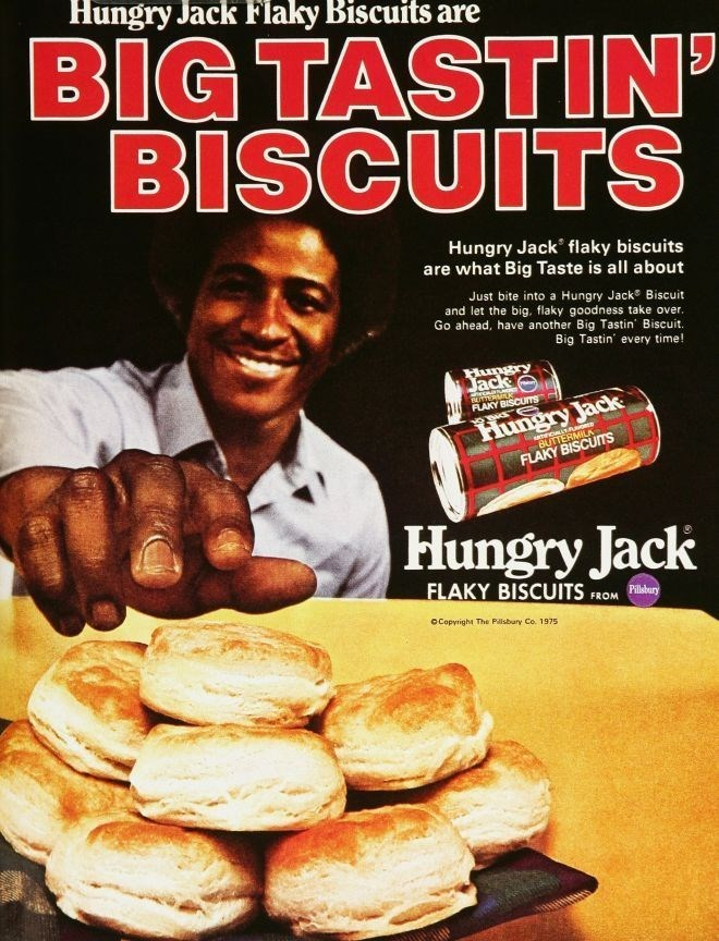 vintage advertisement - Food - Hungry Jack Flaky Biscuits are BIG TASTIN' BISCUITS Hungry Jack flaky biscuits are what Big Taste is all about Just bite into a Hungry Jack Biscuit and let the big. flaky goodness take over. Go ahead, have another Big Tastin Biscuit. Big Tastin' every time! Hungry ack FLAKY BISCUTS Hungry Jack C cBUTTERMILA FLAKY BISCUITS Hungry Jack FLAKY BISCUITS Pilsbury FROM oCopyright The Pillsbury Co. 1975