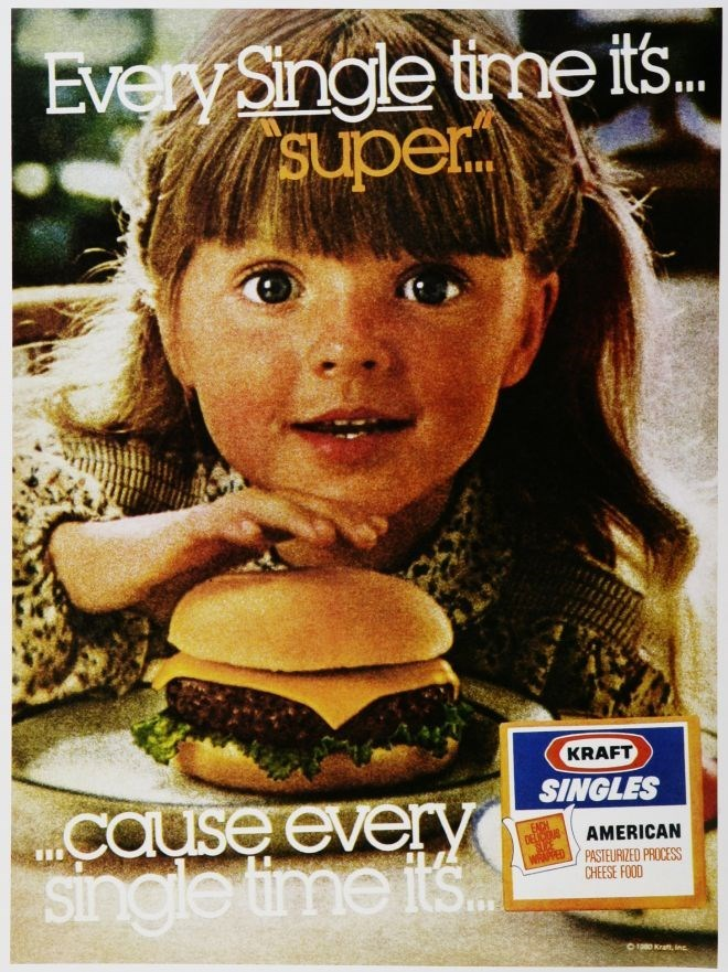 vintage advertisement - Junk food - Every Single time its.. Super KRAFT SINGLES cause every Single time its. EACH DELCOUR WRAED AMERICAN PASTEURIZED PROCESS CHEESE FOOD O180 Kratt, ing