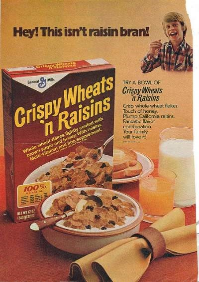 vintage advertisement - Cuisine - Hey! This isn't raisin bran! Geneal Milh Grispy Wheats n Raisins TRY A BOWL OF Grispy Wheats n Raisins Crisp whole wheat flakes. Touch of honey Plump Califonia raisins Fantastic lavor combination. Your famly will love it Whole wheat flakes lightly coated with orown sugar and honey With raisins. Multi-vitamin and iron supplement 100% NET WT12 (340srams 0