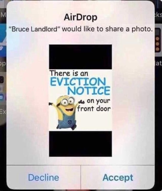 """bad fail - Text - ks AirDrop """"Bruce Landlord"""" would like to share a photo. at OP There is an EVICTION NOTICE on your front door Ex Decline Accept"""