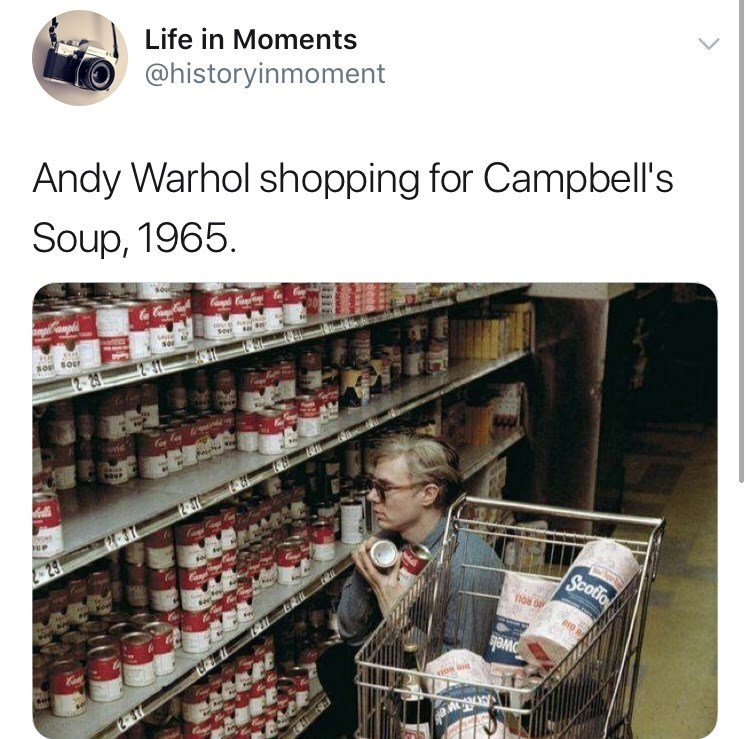 Product - Life in Moments @historyinmoment Andy Warhol shopping for Campbell's Soup, 1965 CoC so sou 29 Scotfo 108 0 Owels sot 2-37