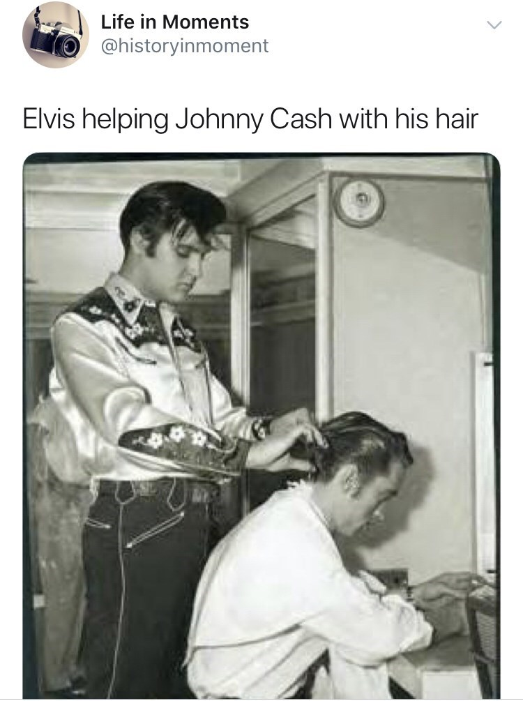 Nurse - Life in Moments @historyinmoment Elvis helping Johnny Cash with his hair