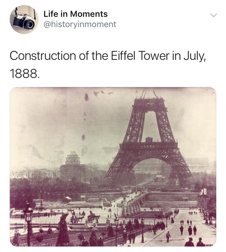 Text - Life in Moments @historyinmoment Construction of the Eiffel Tower in July, 1888