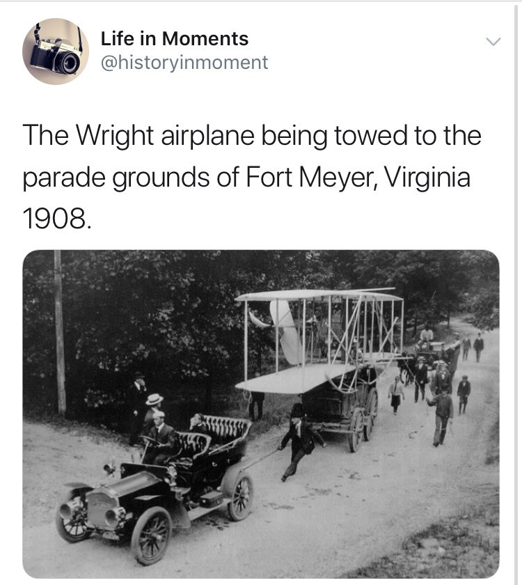 Motor vehicle - Life in Moments @historyinmoment The Wright airplane being towed to the parade grounds of Fort Meyer, Virginia 1908