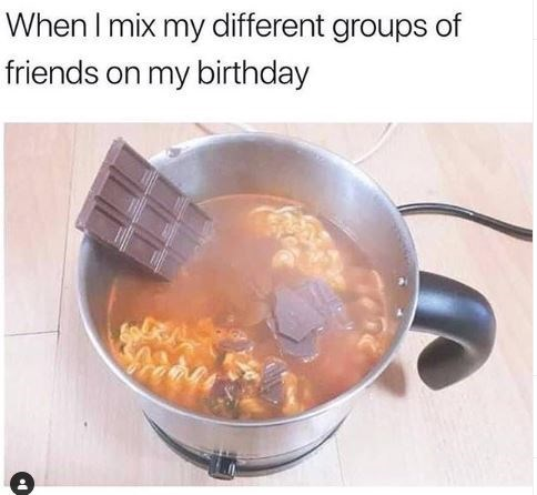 pot of noodles with block of chocolate in it birthday meme