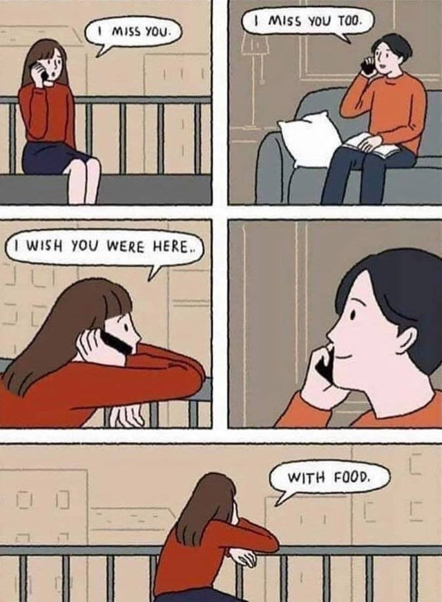 Funny relationship meme about missing them bringing you food