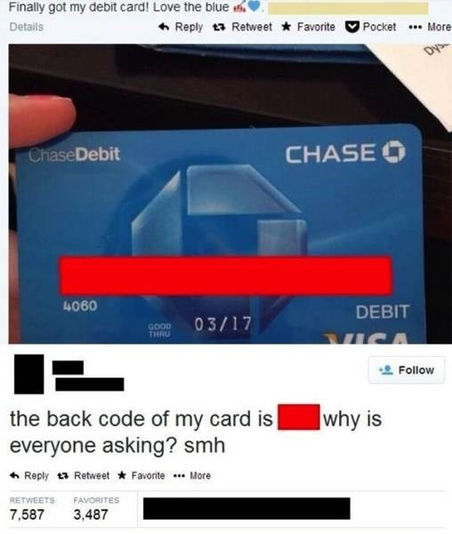 facepalm moment - Product - Finally got my debit card! Love the blue Reply t Retweet Favorite Details Pocket More DVS ChaseDebit CHASEO 4060 DEBIT 03/17 GOOD THRU VICA Follow the back code of my card is everyone asking? smh why is Reply Retweet Favorite. More RETWEETS FAVORITES 7,587 3,487