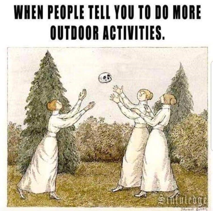 Cartoon - WHEN PEOPLE TELL YOU TO DO MORE OUTDOOR ACTIVITIES Stifutedge