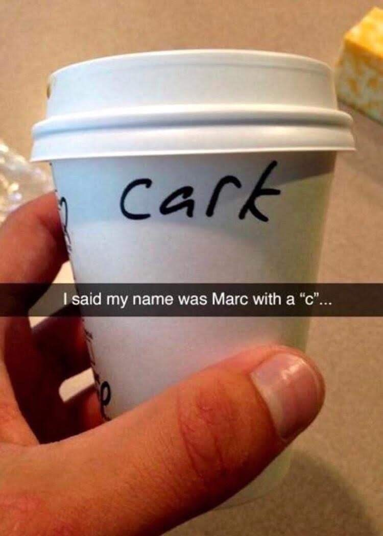 """Photo of a coffee cup with """"Cark"""" written on it and Snapchat caption that reads, """"I said my name was Marc with a 'c'..."""""""