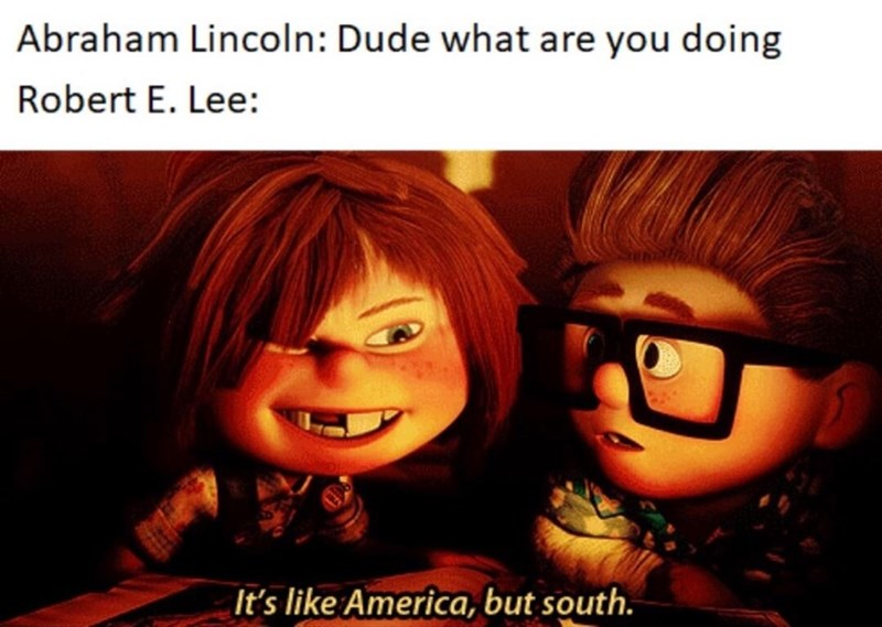 Cartoon - Abraham Lincoln: Dude what are you doing Robert E. Lee: It's like America, but south.
