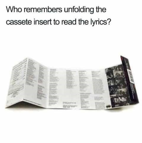 """Caption that reads, """"Who remembers unfolding the cassette insert to read the lyrics?"""" above a photo of a cassette insert"""